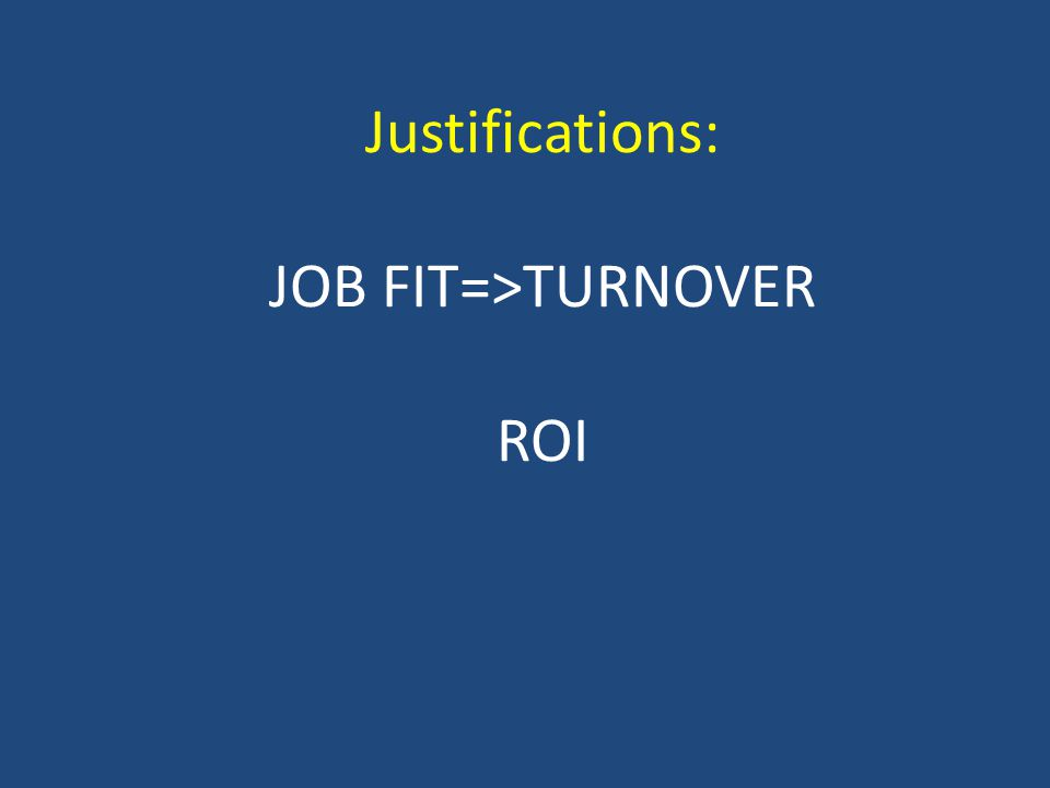 Justifications: JOB FIT=>TURNOVER ROI