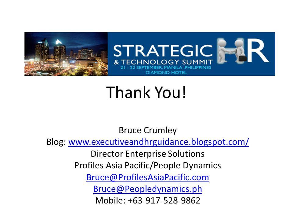 Thank You! Bruce Crumley Blog: www.executiveandhrguidance.blogspot.com/www.executiveandhrguidance.blogspot.com/ Director Enterprise Solutions Profiles
