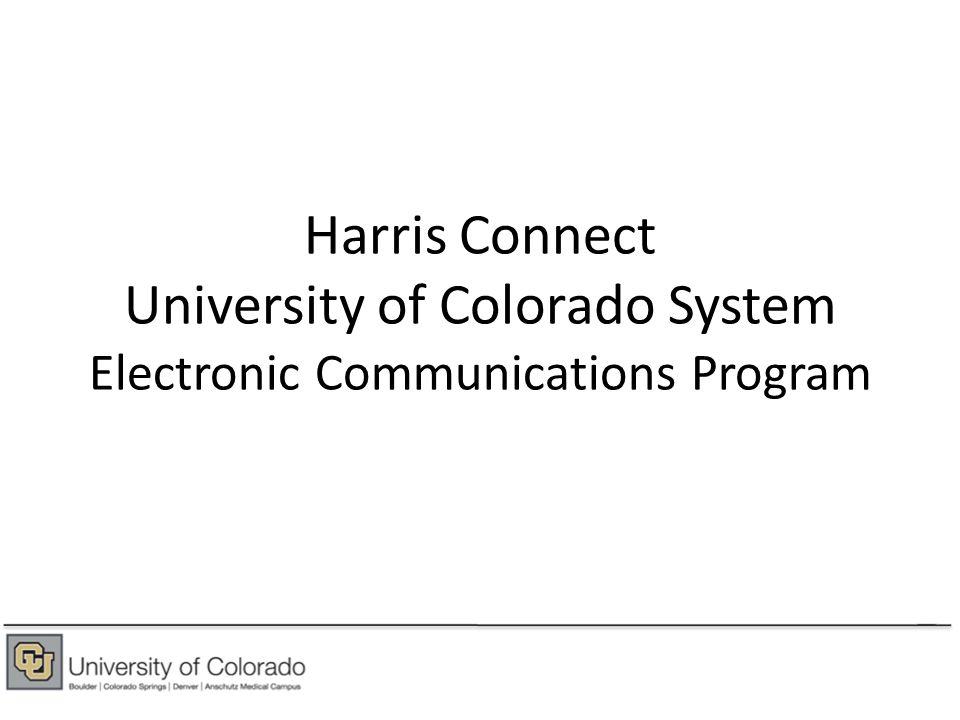 Harris Connect University of Colorado System Electronic Communications Program