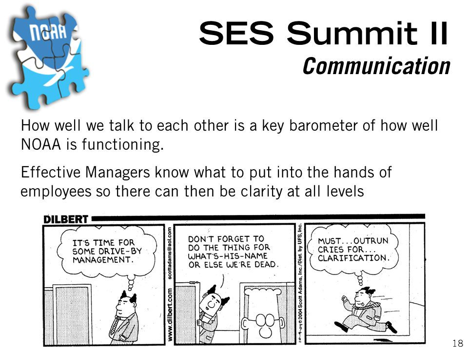 18 SES Summit II Communication How well we talk to each other is a key barometer of how well NOAA is functioning.