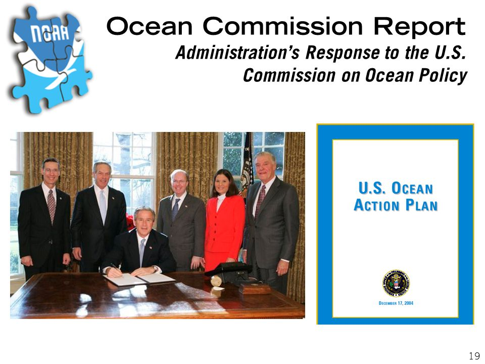 19 Ocean Commission Report Administration's Response to the U.S. Commission on Ocean Policy