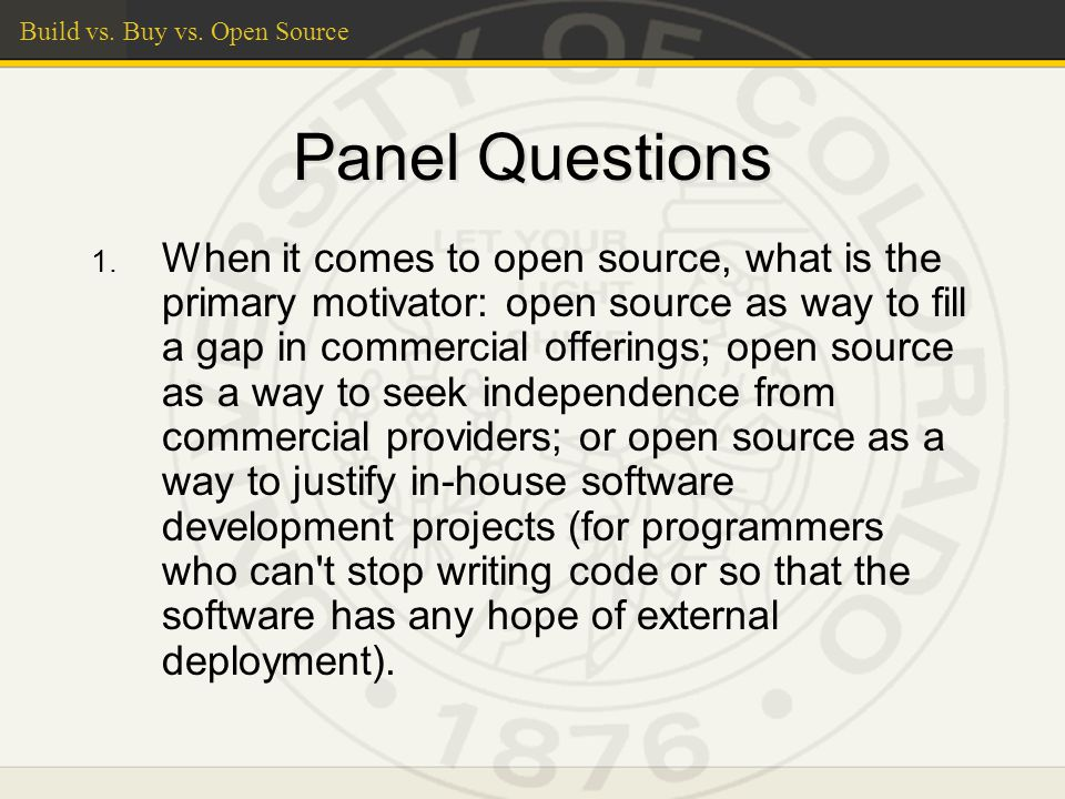 Build vs. Buy vs. Open Source Panel Questions 1.