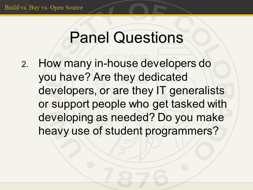 Build vs. Buy vs. Open Source Panel Questions 2.