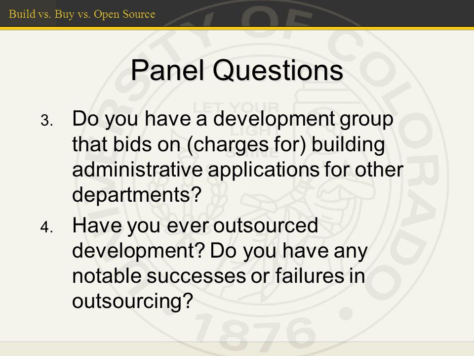 Build vs. Buy vs. Open Source Panel Questions 3.