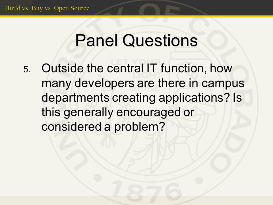 Build vs. Buy vs. Open Source Panel Questions 5.