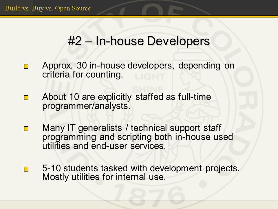 Build vs. Buy vs. Open Source #2 – In-house Developers Approx.