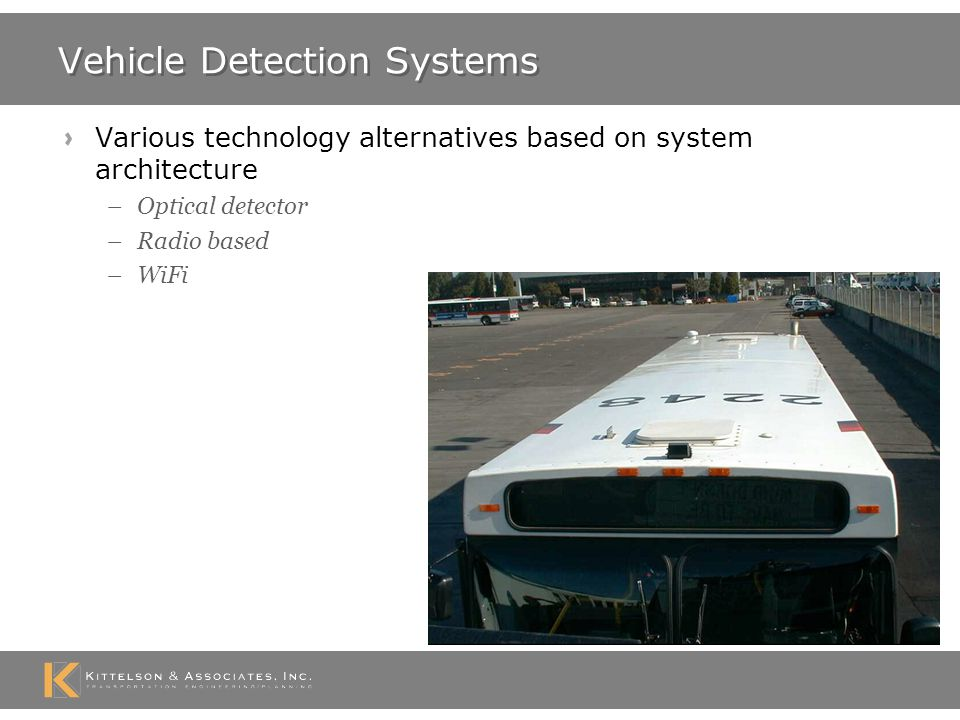 Standard Approach to TSP Message Assess bus stop location Determine traffic signal capabilities Set detection range in field based on estimate of speed