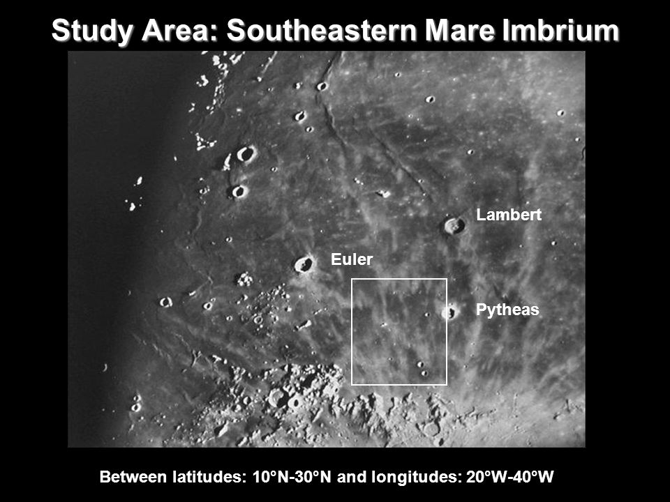 Study Area: Southeastern Mare Imbrium Pytheas Lambert Euler Between latitudes: 10°N-30°N and longitudes: 20°W-40°W