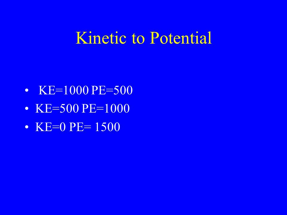 Kinetic Energy KE = (1/2)mv 2 Where: –KE = Energy (in Joules) –m = mass (in kilograms) –v = velocity (in meters/sec) Determine the kinetic energy of a 1000-kg roller coaster car that is moving with a speed of 20.0 m/s.