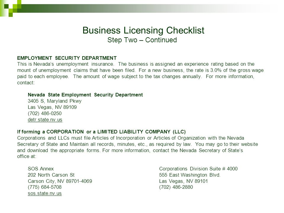 Business Licensing Checklist Step Two – Continued EMPLOYMENT SECURITY DEPARTMENT This is Nevada's unemployment insurance.