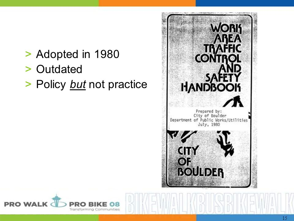 15 >Adopted in 1980 >Outdated >Policy but not practice