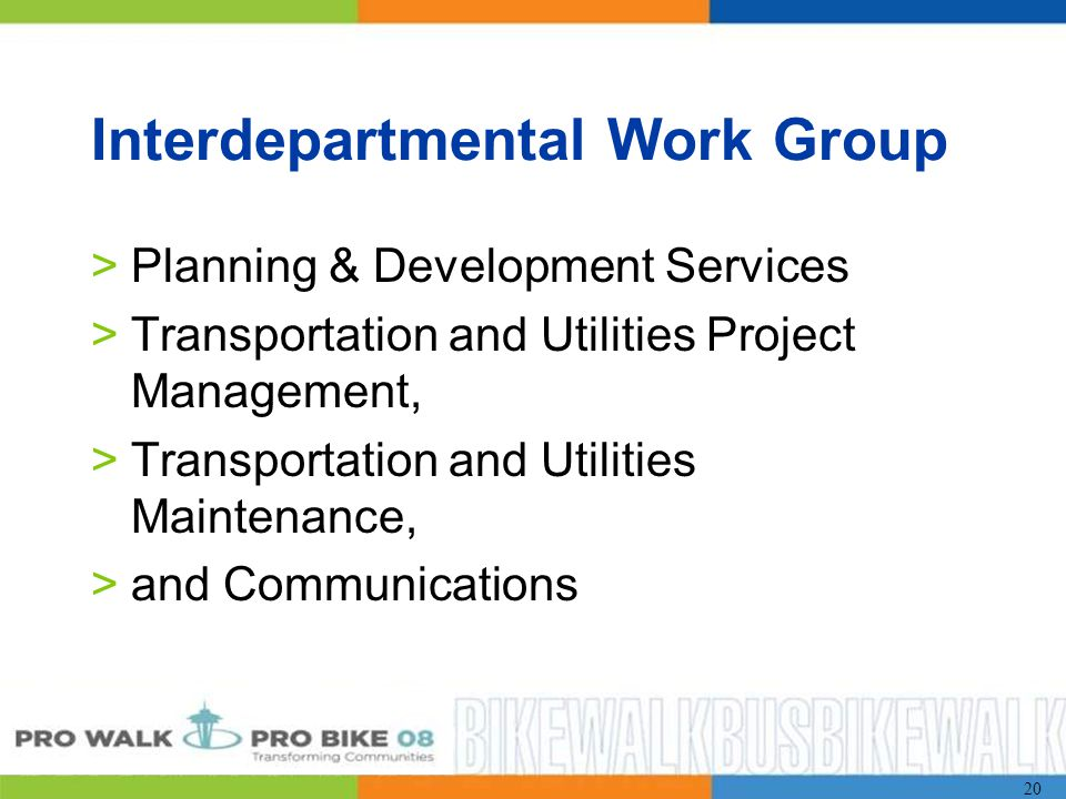 20 Interdepartmental Work Group >Planning & Development Services >Transportation and Utilities Project Management, >Transportation and Utilities Maintenance, >and Communications