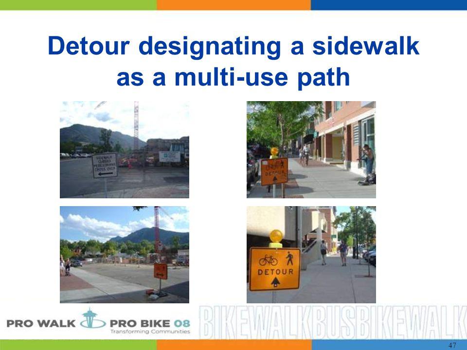 47 Detour designating a sidewalk as a multi-use path