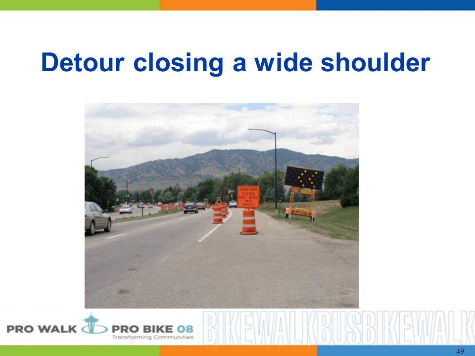 49 Detour closing a wide shoulder
