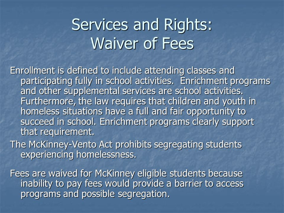 Services and Rights: Waiver of Fees Enrollment is defined to include attending classes and participating fully in school activities.