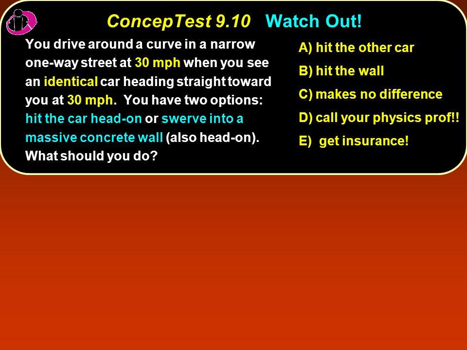 ConcepTest 9.10Watch Out. ConcepTest 9.10 Watch Out.