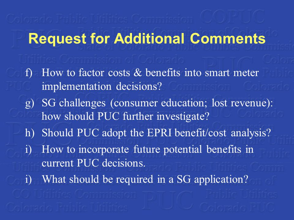 Request for Additional Comments f)How to factor costs & benefits into smart meter implementation decisions? g)SG challenges (consumer education; lost