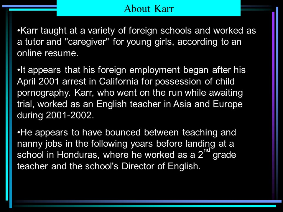 Karr taught at a variety of foreign schools and worked as a tutor and caregiver for young girls, according to an online resume.