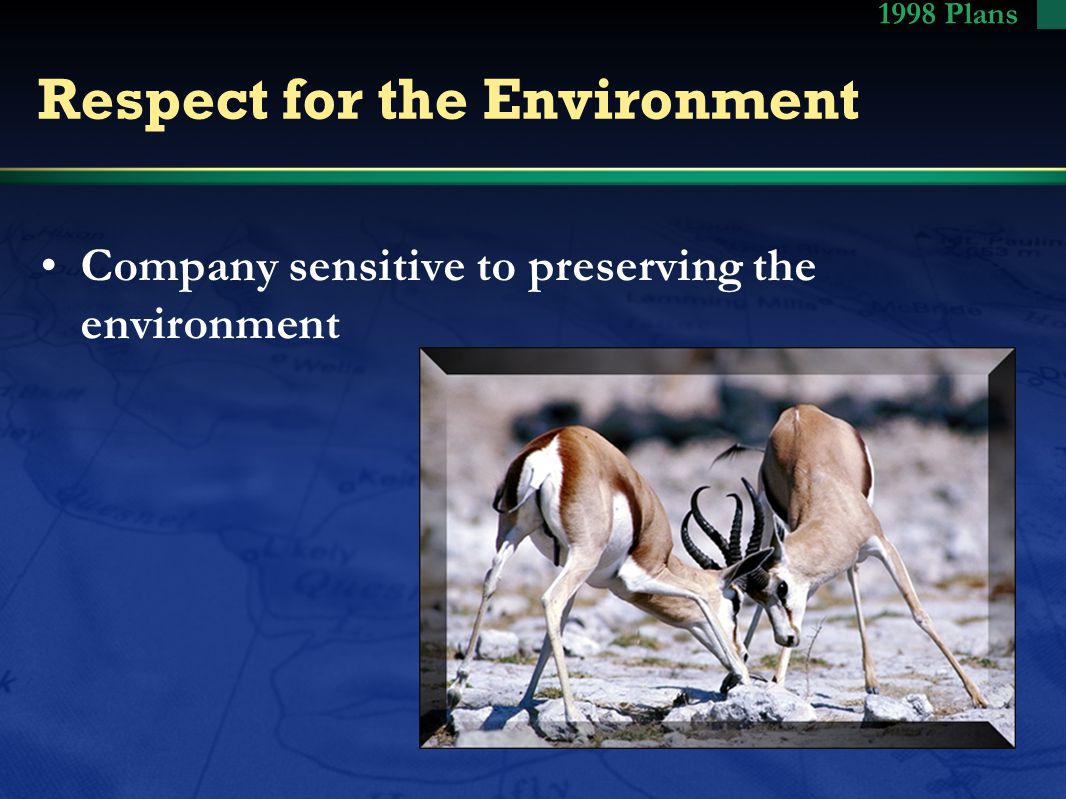 Respect for the Environment Company sensitive to preserving the environment 1998 Plans