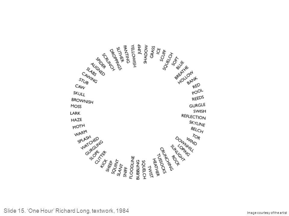 Image courtesy of the artist Slide 15. 'One Hour' Richard Long, textwork, 1984