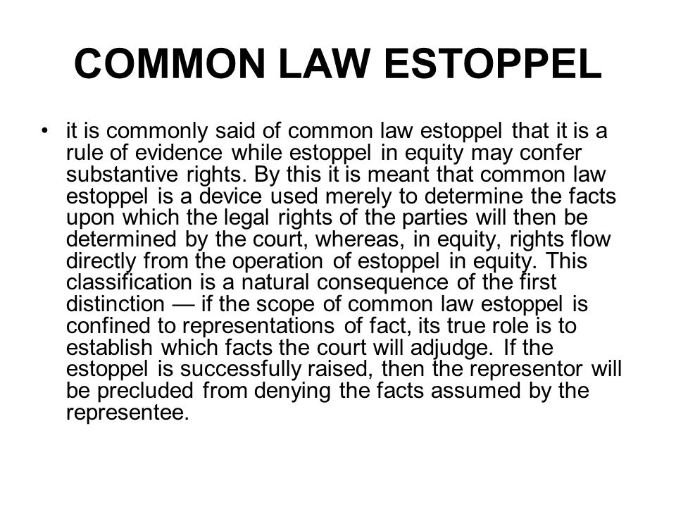 Differences b/w CL and Eq In Silovi Pty Ltd v Barbaro (1988) 13 NSWLR 466, at 472, Priestley JA set out a series of enumerated points in order to clarify the law on estoppel.