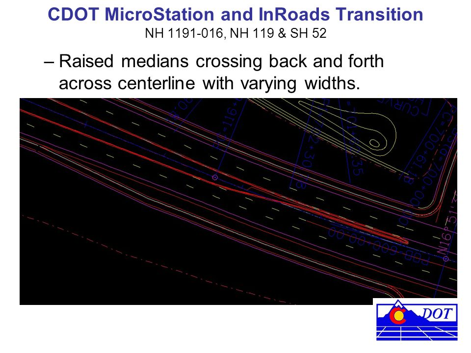 CDOT MicroStation and InRoads Transition NH 1191-016, NH 119 & SH 52 –Raised medians crossing back and forth across centerline with varying widths.