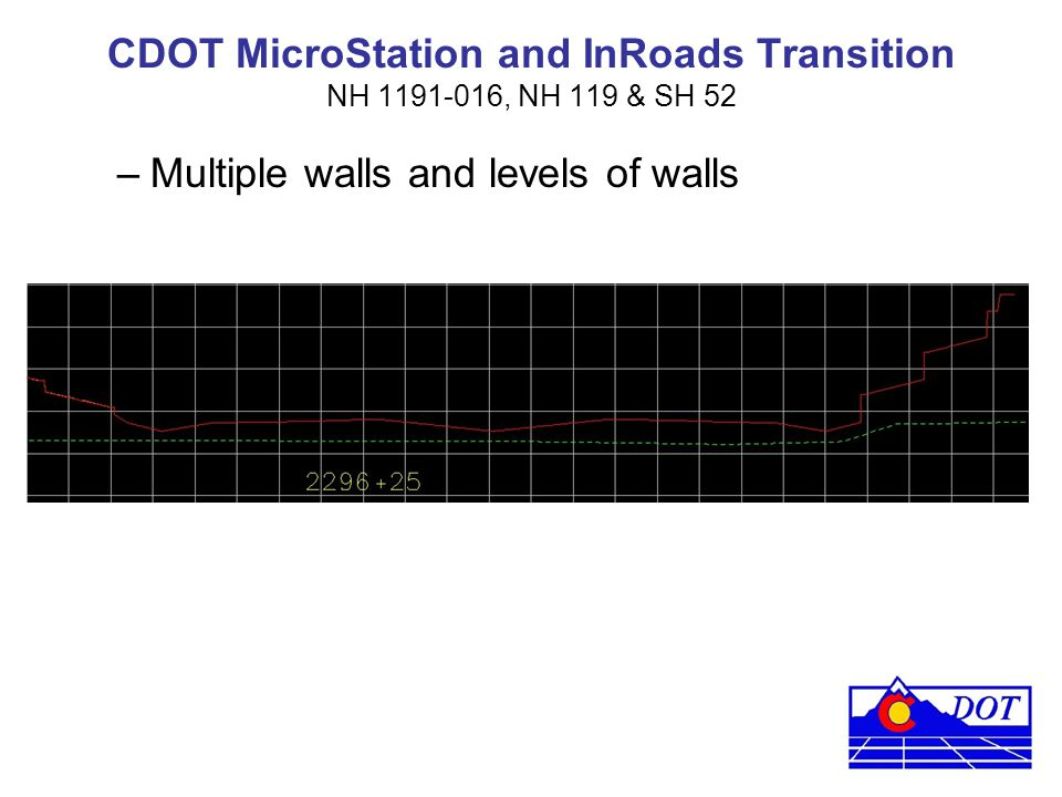 CDOT MicroStation and InRoads Transition NH 1191-016, NH 119 & SH 52 –Multiple walls and levels of walls