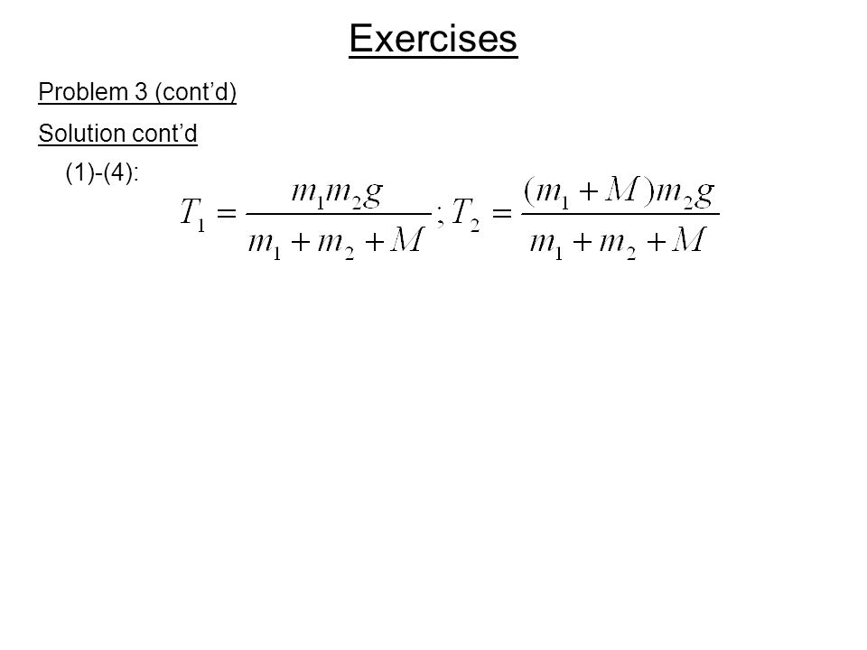 Exercises Solution cont'd Problem 3 (cont'd) (1)-(4):