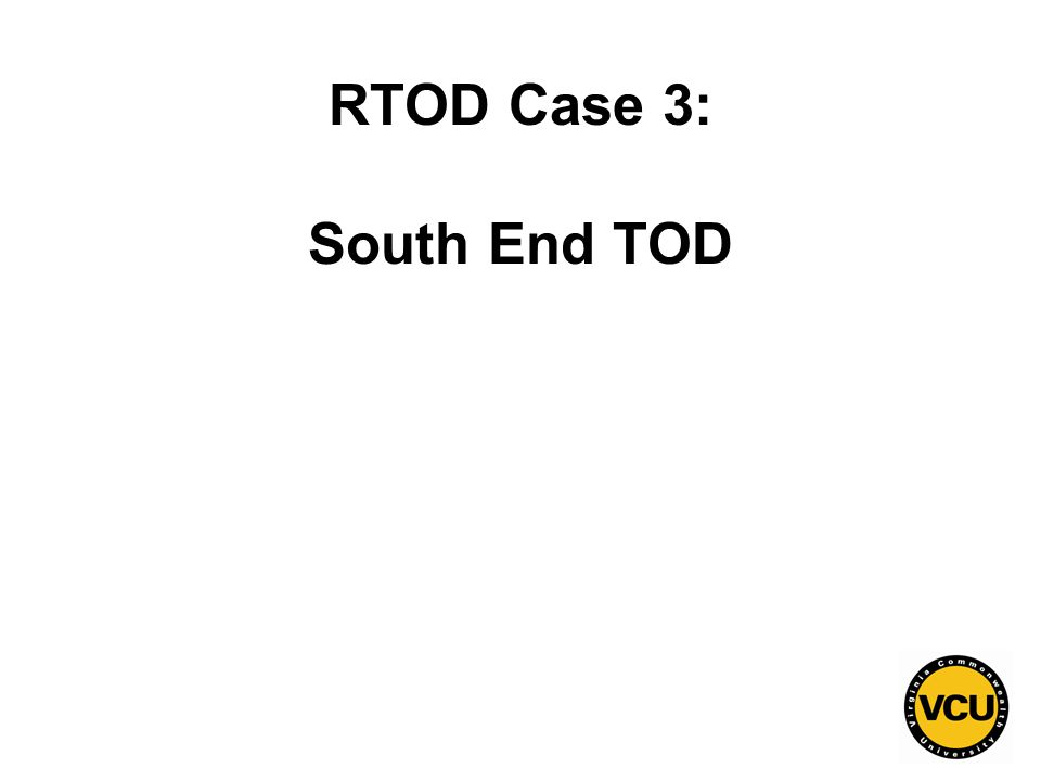 105 RTOD Case 3: South End TOD