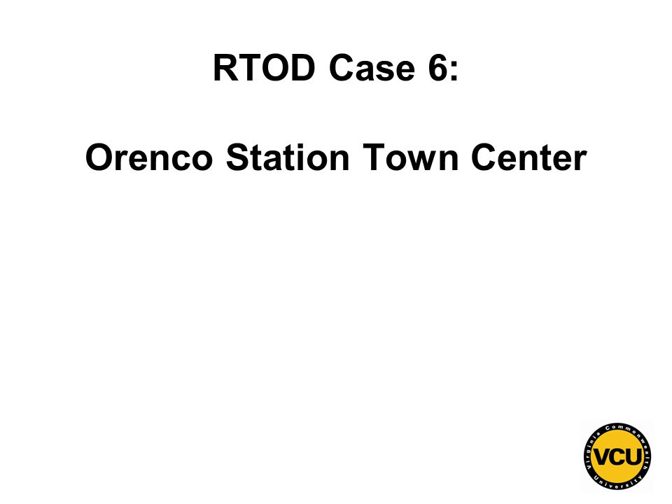 121 RTOD Case 6: Orenco Station Town Center