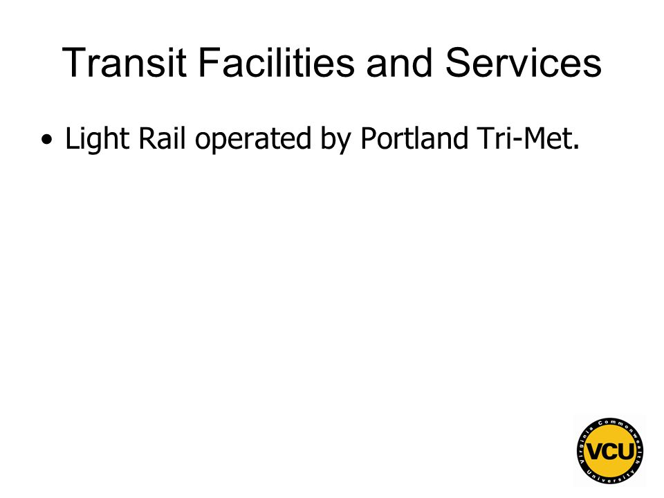 123 Transit Facilities and Services Light Rail operated by Portland Tri-Met.
