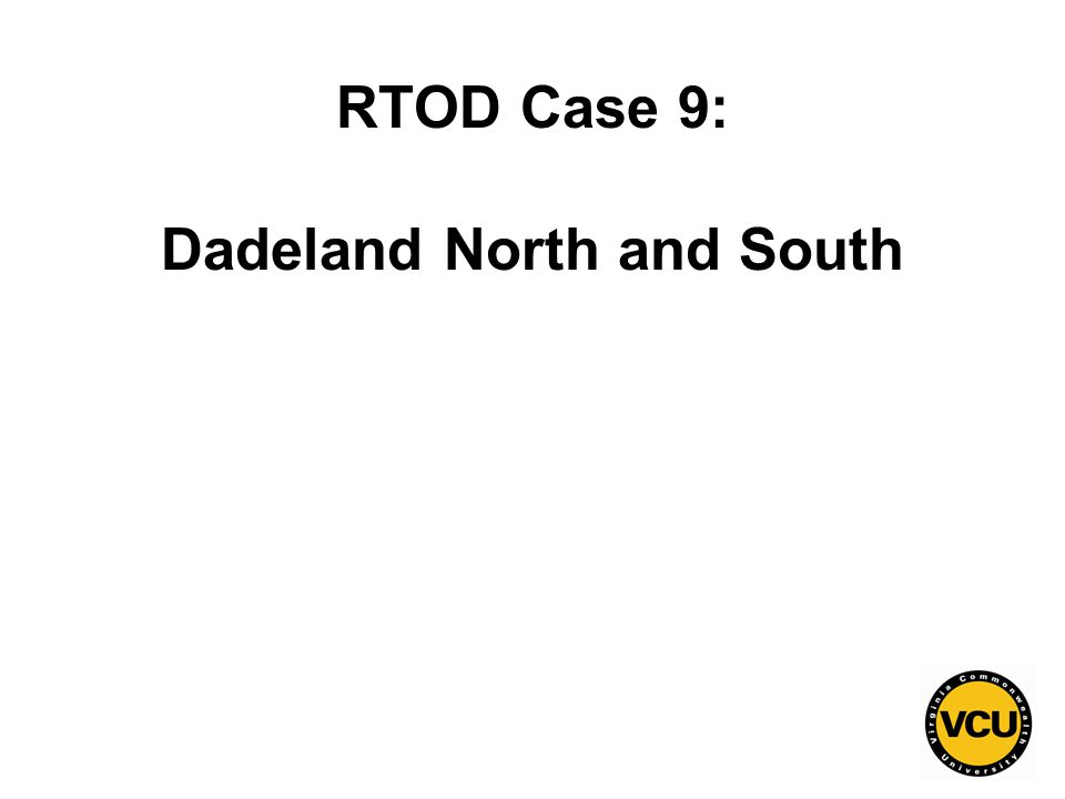 140 RTOD Case 9: Dadeland North and South
