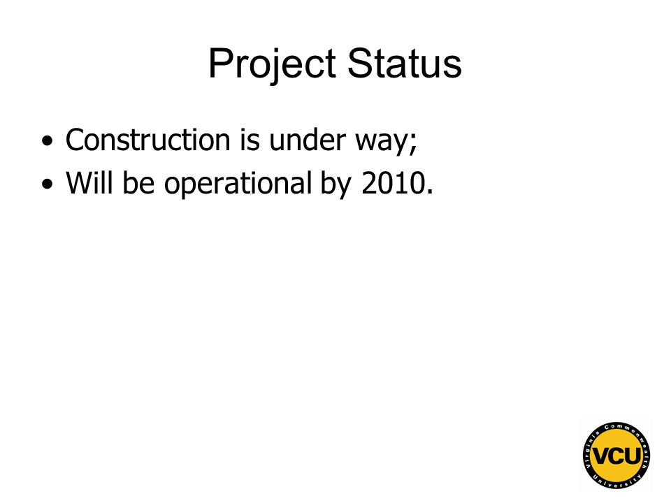 156 Project Status Construction is under way; Will be operational by 2010.