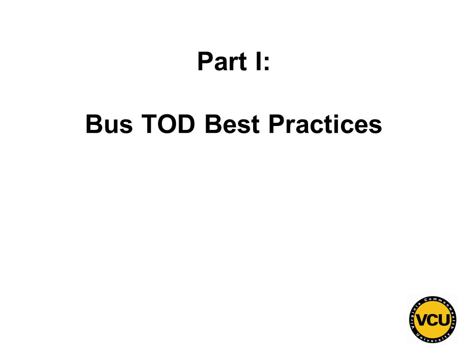 2 Part I: Bus TOD Best Practices