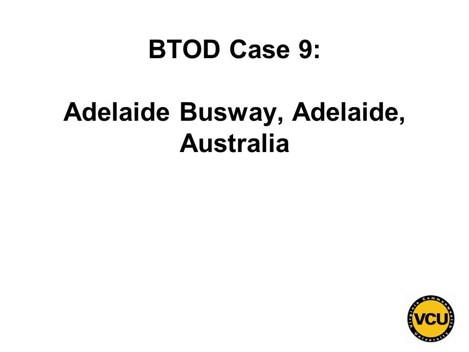 62 BTOD Case 9: Adelaide Busway, Adelaide, Australia