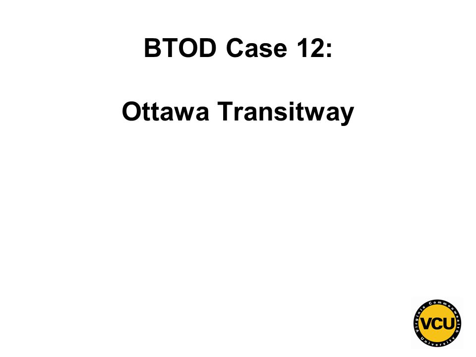 83 BTOD Case 12: Ottawa Transitway