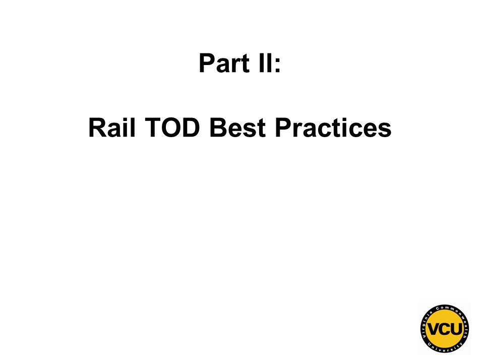 90 Part II: Rail TOD Best Practices