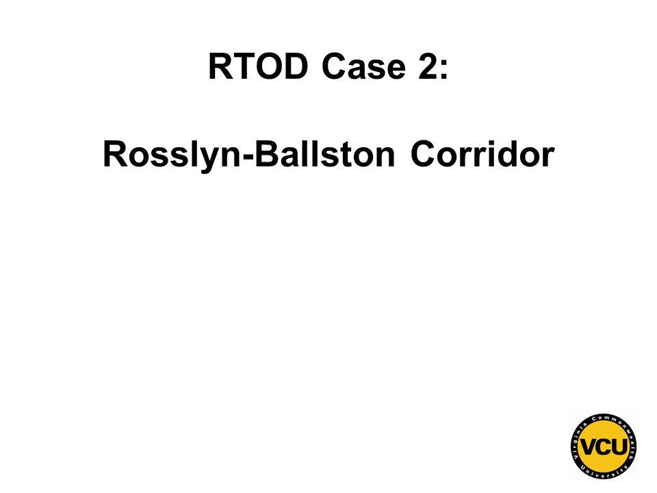 97 RTOD Case 2: Rosslyn-Ballston Corridor