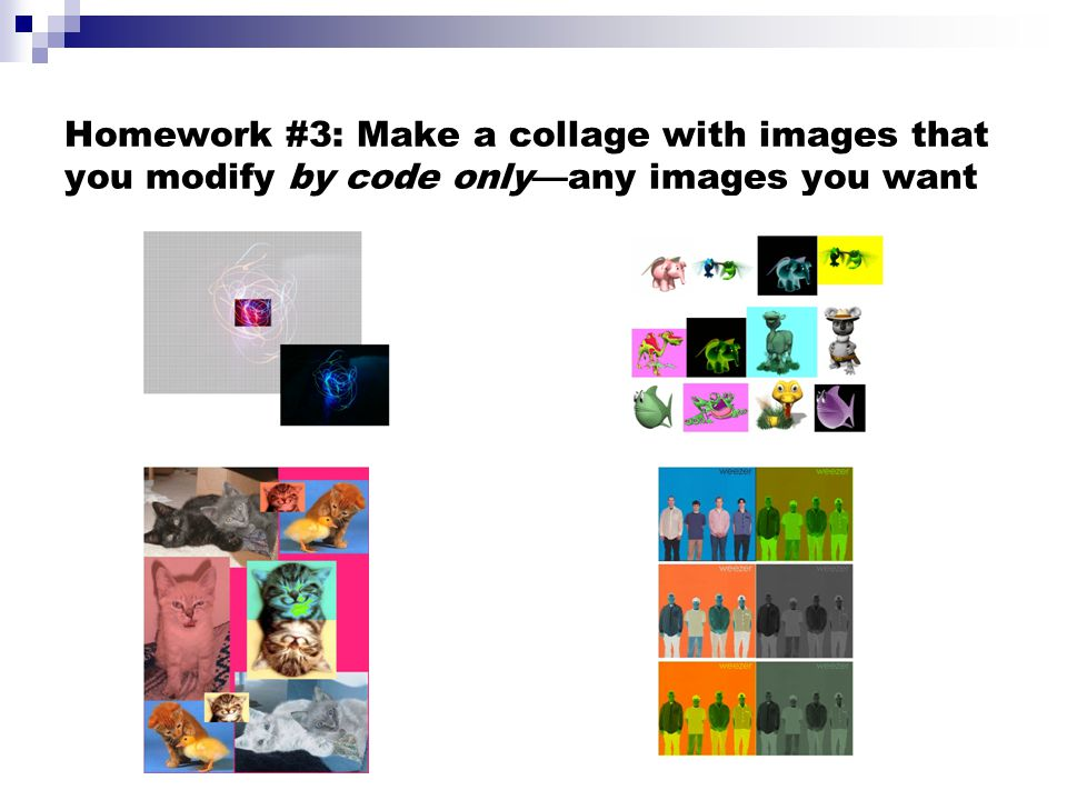 Homework #3: Make a collage with images that you modify by code only—any images you want