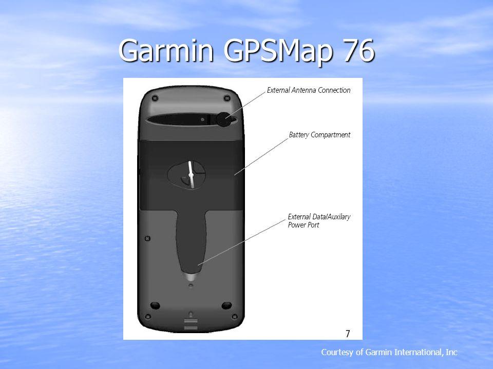 Courtesy of Garmin International, Inc Garmin GPSMap 76