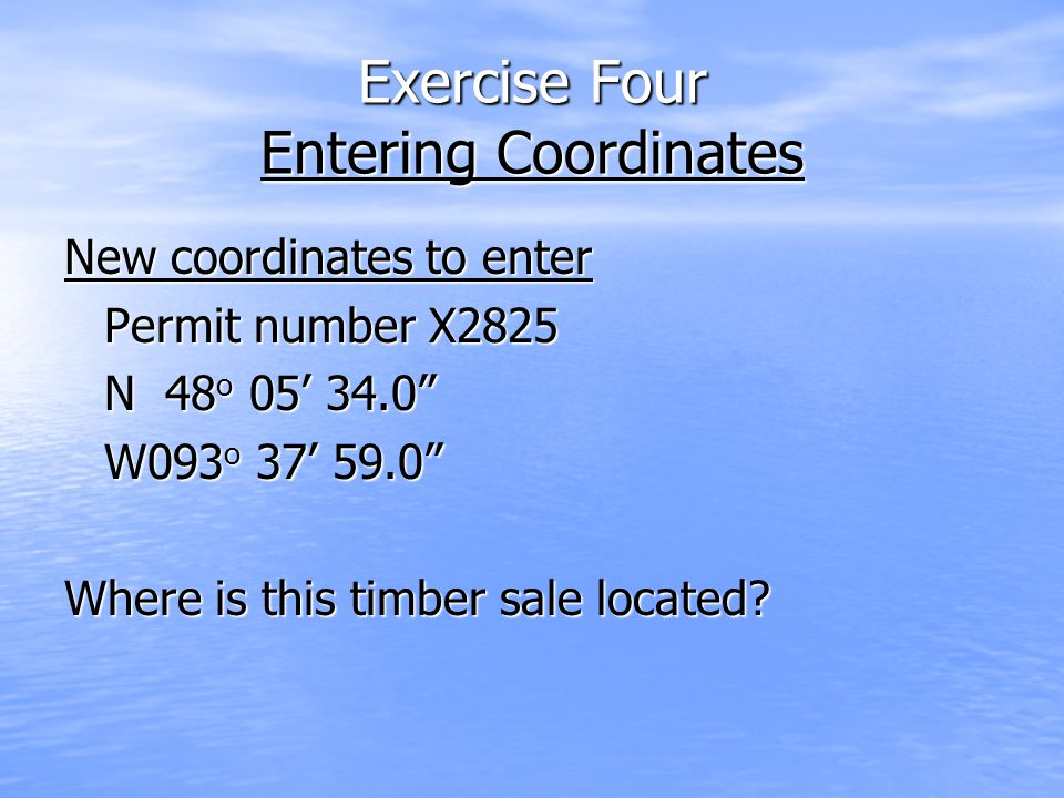 """New coordinates to enter Permit number X2825 N 48 o 05' 34.0"""" W093 o 37' 59.0"""" Where is this timber sale located?"""