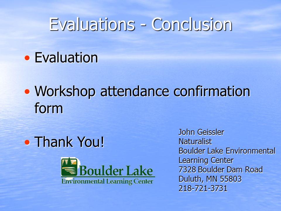 Evaluations - Conclusion EvaluationEvaluation Workshop attendance confirmation formWorkshop attendance confirmation form Thank You!Thank You.
