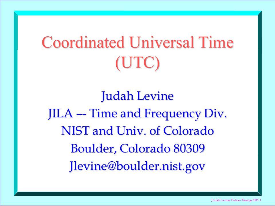 Judah Levine, Pulsar-Timing-2005: 12 10 -14 (Gerard Petit, PTTI, 2003)