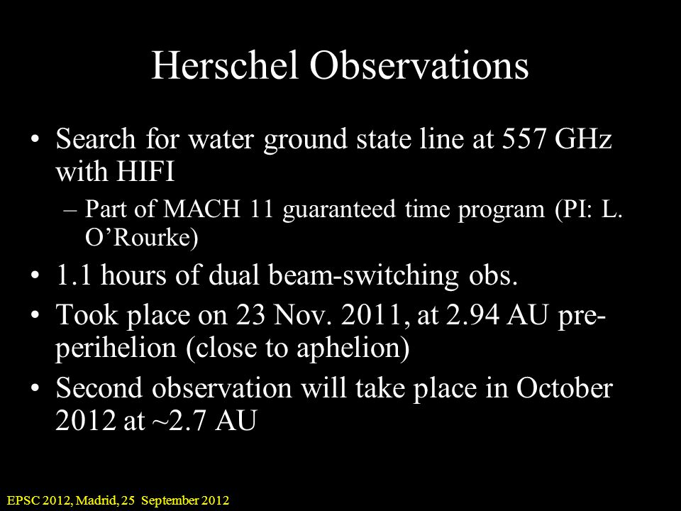 EPSC 2012, Madrid, 25 September 2012 Herschel Observations Search for water ground state line at 557 GHz with HIFI –Part of MACH 11 guaranteed time pr