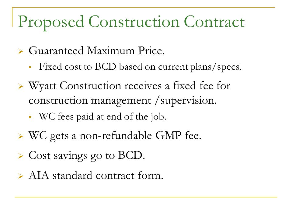 Proposed Construction Contract  Guaranteed Maximum Price.