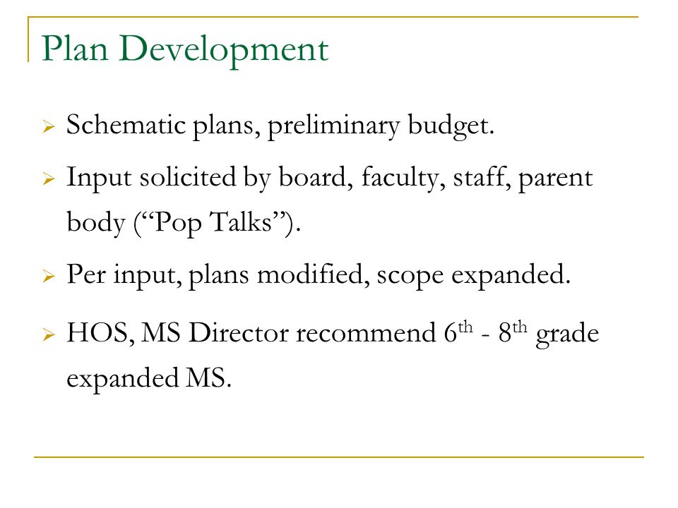 Plan Development  Schematic plans, preliminary budget.