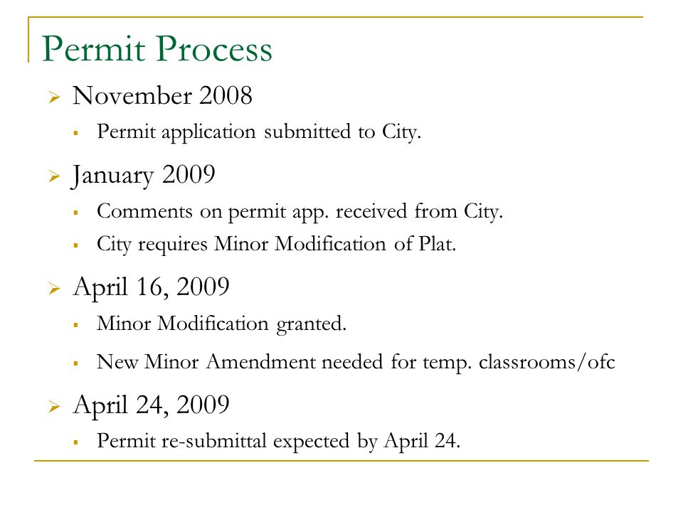 Permit Process  November 2008  Permit application submitted to City.