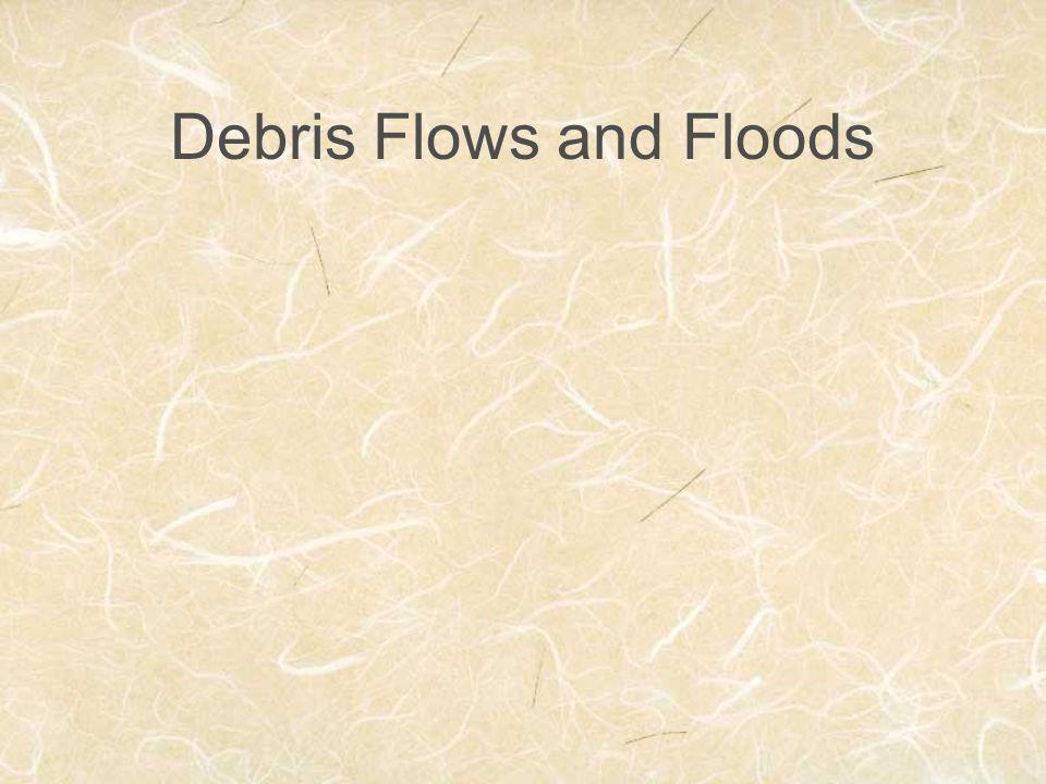 Debris Flows and Floods