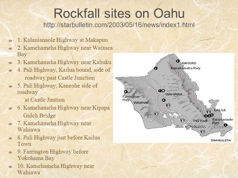 Rockfall sites on Oahu http://starbulletin.com/2003/05/16/news/index1.html 1.