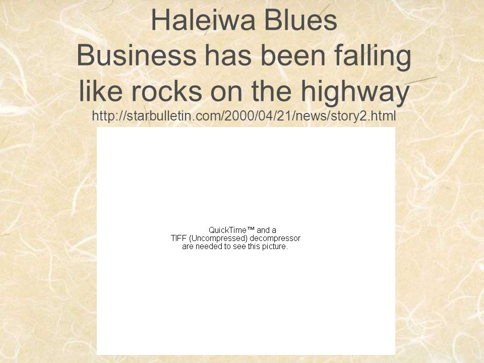 Haleiwa Blues Business has been falling like rocks on the highway http://starbulletin.com/2000/04/21/news/story2.html